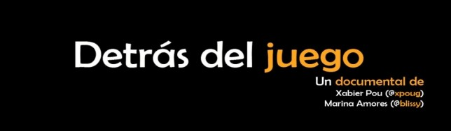 Detrás del juego es un documental sobre la industria de videojuegos en España.