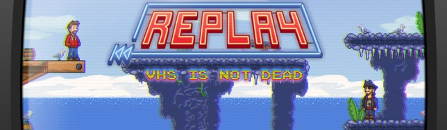 Replay, VHS is not Dead