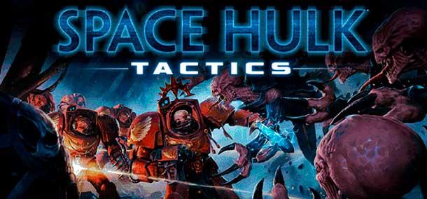 lanzamiento de Space Hulk Tactics